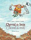 Télécharger le livre :  Cheval de bois, cheval de vent