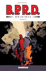 Téléchargez le livre :  BPRD Origines volume 03