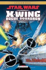 Téléchargez le livre :  Star Wars - X-Wing Rogue Squadron - Intégrale II