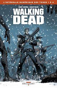 Téléchargez le livre :  Walking Dead - Intégrale T01 à 04