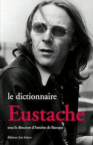 Téléchargez le livre :  Le Dictionnaire Eustache