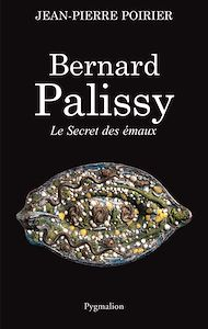 Téléchargez le livre :  Bernard Palissy. Le secret des émaux