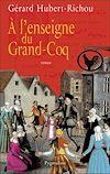 Télécharger le livre :  À l'enseigne du Grand-Coq
