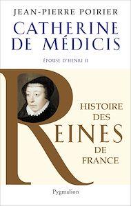Téléchargez le livre :  Catherine de Médicis. Épouse d'Henri II