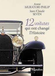 Téléchargez le livre :  12 voitures qui ont changé l'Histoire