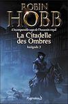 Télécharger le livre :  La Citadelle des Ombres - L'Intégrale 3 (Tomes 7 à 9) - L'incomparable saga de l'Assassin royal