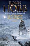 Télécharger le livre :  La Citadelle des Ombres - L'Intégrale 4 (Tomes 10 à 13) - L'incomparable saga de L'Assassin royal