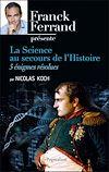 Télécharger le livre :  La science au secours de l'Histoire. Cinq énigmes résolues