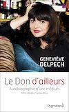 Télécharger le livre :  Le Don d'ailleurs. Autobiographie d'une médium