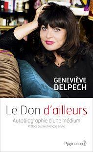Téléchargez le livre :  Le Don d'ailleurs. Autobiographie d'une médium