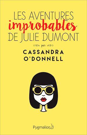 Téléchargez le livre :  Les aventures improbables de Julie Dumont
