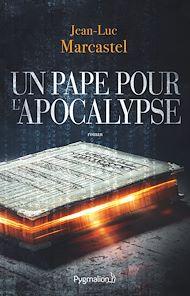 Téléchargez le livre :  Un pape pour l'Apocalypse
