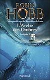 Télécharger le livre :  L'Arche des Ombres - L'Intégrale 3 (Tomes 7 à 9) - L'incomparable saga des Aventuriers de la mer