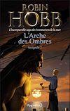 Télécharger le livre :  L'Arche des Ombres - L'Intégrale 2 (Tomes 4 à 6) - L'incomparable saga des Aventuriers de la mer