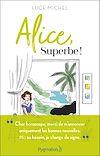 Télécharger le livre :  Alice, Superbe !