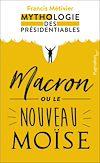 Télécharger le livre :  Macron ou le nouveau Moïse