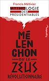 Télécharger le livre :  Mélenchon ou le Zeus révolutionnaire