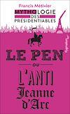 Télécharger le livre :  Le Pen ou l'anti-Jeanne d'Arc