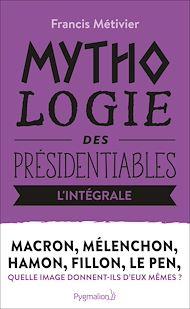 Téléchargez le livre :  Fillon, Hamon, Le Pen, Macron, Mélenchon (L'intégrale !)