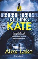 Téléchargez le livre :  Killing Kate