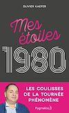 Télécharger le livre : Mes étoiles 1980 : Les coulisses de la tournée phénomène