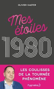 Téléchargez le livre :  Mes étoiles 1980 : Les coulisses de la tournée phénomène