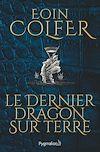 Télécharger le livre :  Le Dernier dragon sur terre