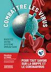 Télécharger le livre :  Combattre les virus - Boostez votre système immunitaire