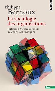 Téléchargez le livre :  Sociologie des organisations. Initiation théorique suivie de douze cas pratiques (La)