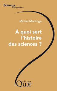 Téléchargez le livre :  À quoi sert l'histoire des sciences ?