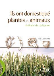 Téléchargez le livre :  Ils ont domestiqué plantes et animaux - Prélude à la civilisation