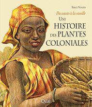 Téléchargez le livre :  Une histoire des plantes coloniales