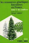 Télécharger le livre :  Les ressources génétiques forestières en France. Tome 1