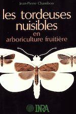 Téléchargez le livre :  Les tordeuses nuisibles en arboriculture fruitière