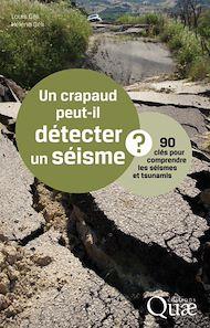 Téléchargez le livre :  Un crapaud peut-il détecter un séisme ?