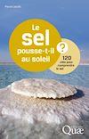 Télécharger le livre :  Le sel pousse-t-il au soleil ?