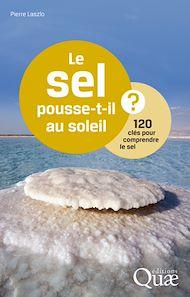 Téléchargez le livre :  Le sel pousse-t-il au soleil ?