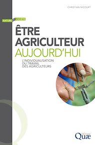 Téléchargez le livre :  Être agriculteur aujourd'hui
