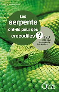 Téléchargez le livre :  Les serpents ont-ils peur des crocodiles ? 120 clés pour comprendre les reptiles