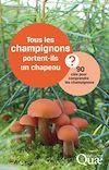 Télécharger le livre :  Tous les champignons portent-ils un chapeau ? 90 clés pour comprendre les champignons