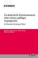 Téléchargez le livre :  Un demi-siècle d'environnement entre science, politique et prospective