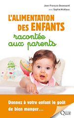 Téléchargez le livre :  L'alimentation des enfants racontée aux parents