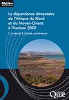 Télécharger le livre :  La dépendance alimentaire de l'Afrique du Nord et du Moyen-Orient à l'horizon 2050