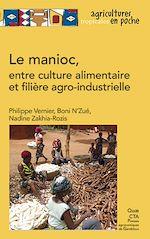 Download this eBook Le manioc, entre culture alimentaire et filière agro-industrielle