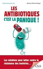 Download this eBook Les antibiotiques : c'est la panique !