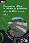 Télécharger le livre :  Restaurer les milieux et prévenir les inondations grâce au génie végétal
