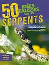 Télécharger le livre :  50 idées fausses sur les serpents