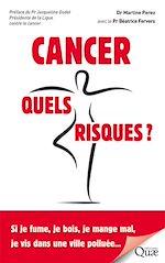 Téléchargez le livre :  Cancer, quels risques ?