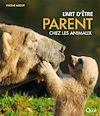 Télécharger le livre :  L'art d'être parent chez les animaux