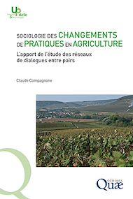 Téléchargez le livre :  Sociologie des changements de pratiques en agriculture